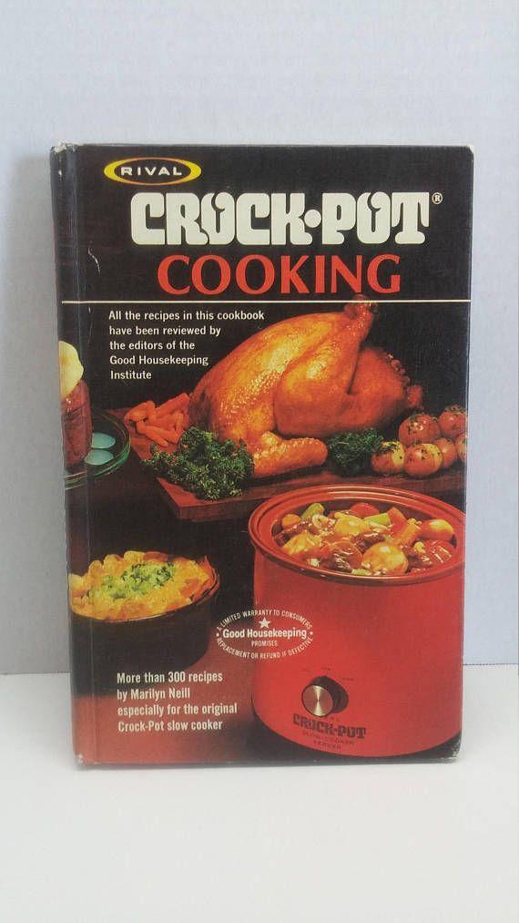 1975 Rival Crock Pot Cooking by Marilyn Neill Crockpot Slow