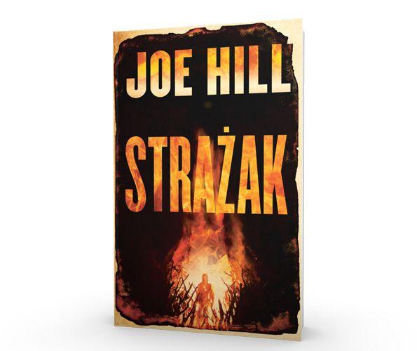 """""""Strażak"""", najnowsza książka Joego Hilla, płonie już żywym ogniem na księgarskich półkach. Starszy syn Stephena Kinga proponuje czytelnikom własną wizję apokalipsy z całym bogactwem nawiązań do popkultury."""