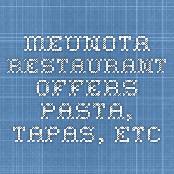 meunota restaurant offers pasta, tapas, etc
