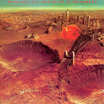 "Cover of Midnight Oil's album ""Red Sails in the Sunset"" by Japanese collage artist Tsunehisa Kimura. Image is of Sydney Harbor (note the Opera House center, left) after a hypothetical nuclear strike."