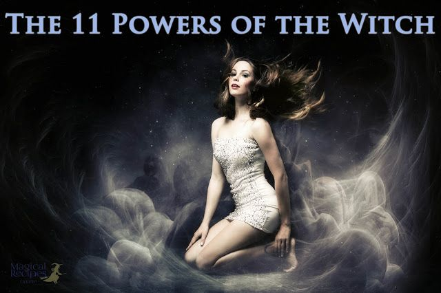 The 11 Powers of the Witch - Magical Recipes Online