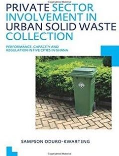 Private Sector Involvement in Urban Solid Waste Collection: UNESCO-IHE PhD Thesis 1st Edition free download by Sampson Oduro-Kwarteng ISBN: 9780415692779 with BooksBob. Fast and free eBooks download.  The post Private Sector Involvement in Urban Solid Waste Collection: UNESCO-IHE PhD Thesis 1st Edition Free Download appeared first on Booksbob.com.