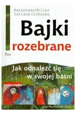 Bajki rozebrane - Tatiana Cichocka, Katarzyna Miller