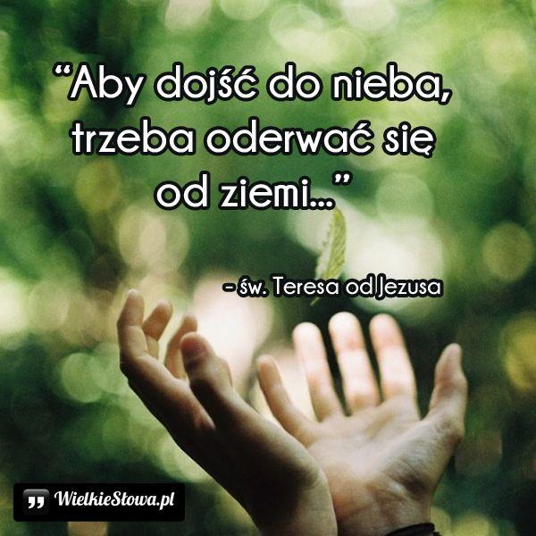Aby dojść do nieba... #Teresa-Od-Dzieciątka-Jezus,  #Niebo