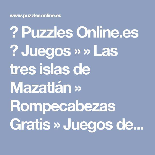 ✅ Puzzles Online.es  👍 Juegos »      » Las tres islas de Mazatlán » Rompecabezas Gratis » Juegos de     » Las tres islas de Mazatlán Puzzles Jigsaw