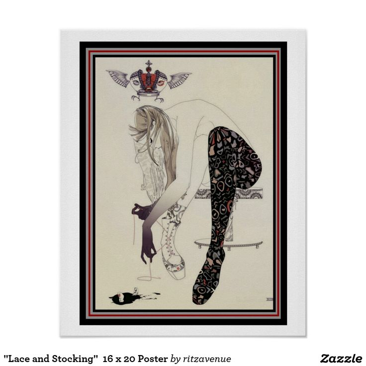 """""""Lace and Stocking""""  16 x 20 Poster    $15.00"""