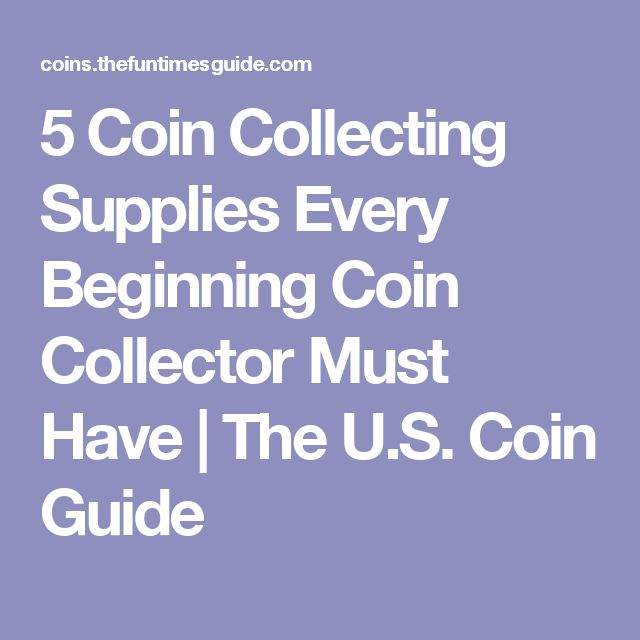 5 Coin Collecting Supplies Every Beginning Coin Collector Must Have | The U.S. Coin Guide