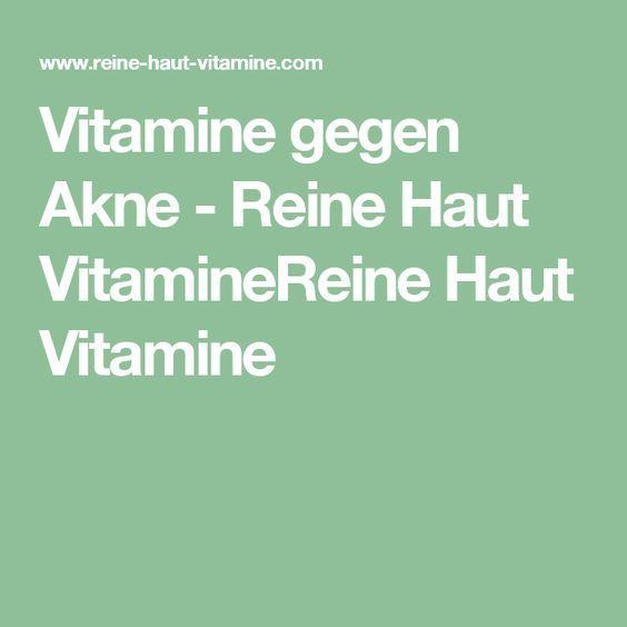 Vitamine gegen Akne - Reine Haut VitamineReine Haut Vitamine
