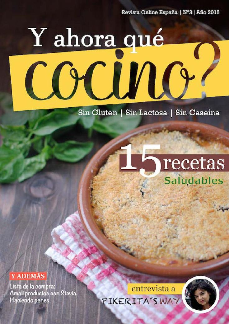 Revista Digital Y Ahora Que Cocino? - Septiembre 2015  Especial alimentación saludable, con recetas Sin Lactosa, Sin Gluten y Sin Caseína.