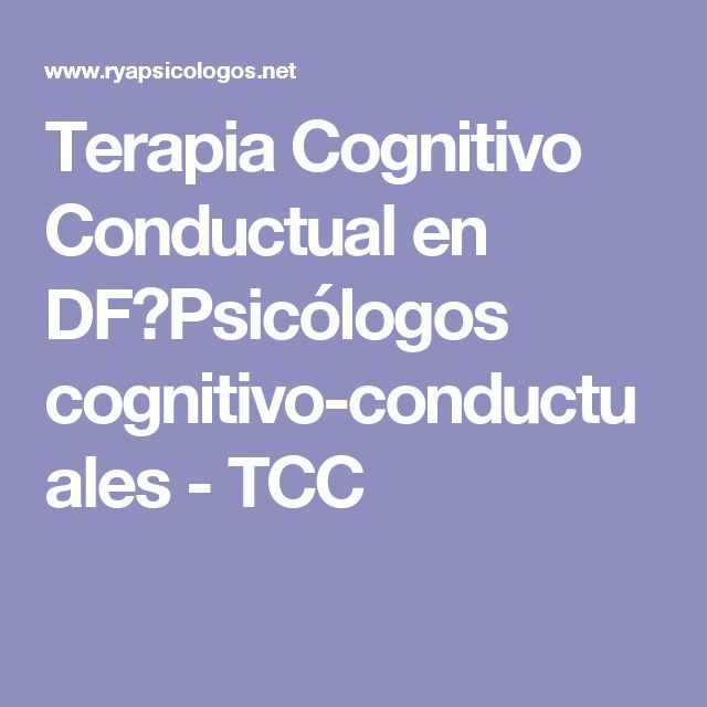 Terapia Cognitivo Conductual en DF⎪Psicólogos cognitivo-conductuales - TCC
