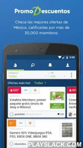 PromoDescuentos Ofertas México  Android App - playslack.com ,  La app oficial de Promodescuentos te da acceso a la comunidad de compras inteligentes en tu celular. Únete a nuestra comunidad en la que consumidores como tú comparten ofertas y promociones que muchas veces ni siquiera están anunciadas.Hemos rediseñado la app desde cero no sólo para verse mejor sino para que sea más útil y puedas por fin usar tu cuenta. Nuevas funciones:- Comentar y votar ofertas- Compartir ofertas (directo de la…