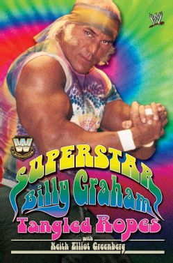 WWE Legends - Superstar Billy Graham: Tangled Ropes (Paperback)