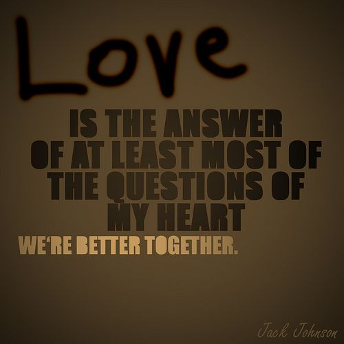 Jack Johnson - Better Together ~ Lyrics we soon will share ♥
