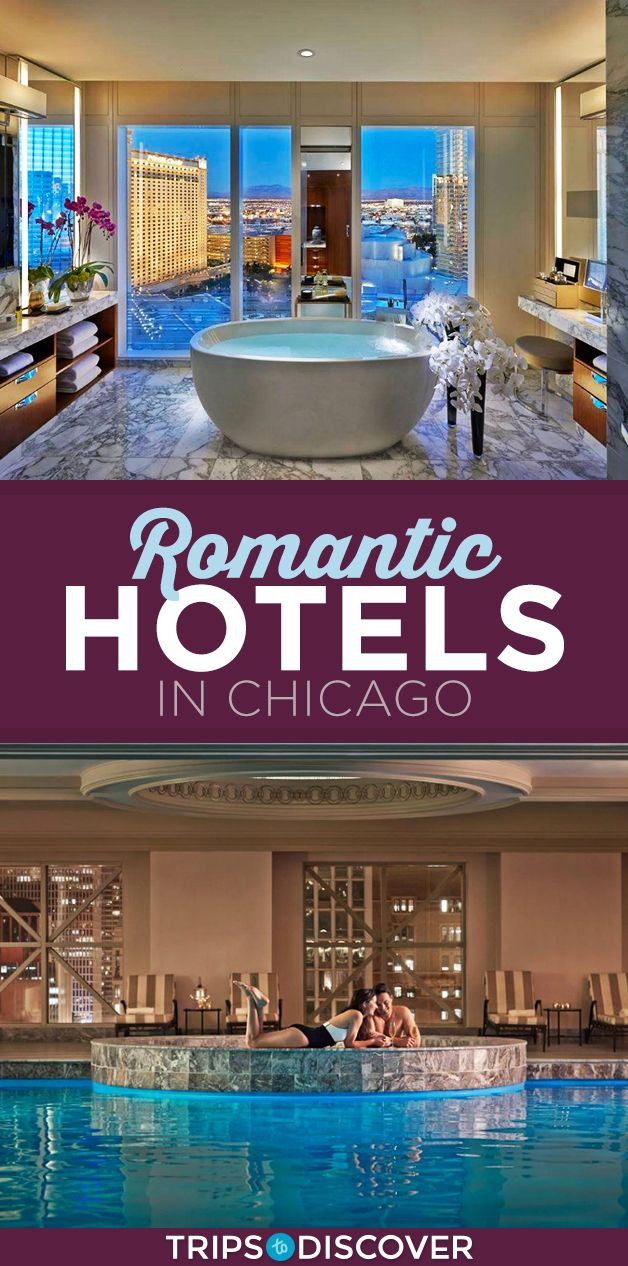 8 Hotels In Chicago For A Romantic Weekend Getaway Romantic Hotel Romantic Weekend Getaways Romantic Chicago Hotels