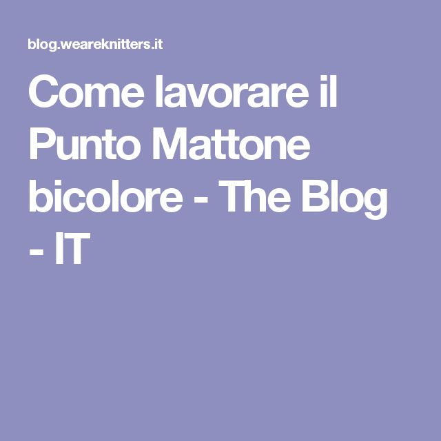 Come lavorare il Punto Mattone bicolore - The Blog - IT