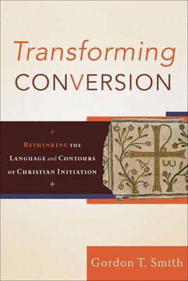 Transforming Conversion - Gordon T Smith