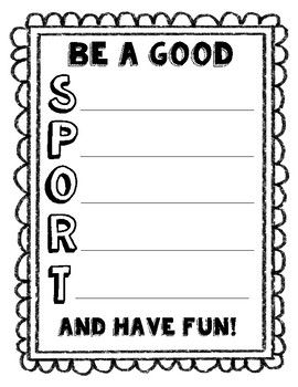 Following a read aloud, I like for students to brainstorm what it means to be a good sport. I guide them in completing the acrostic poem (see suggestions) prior to our field day. A great reminder and team building activity!