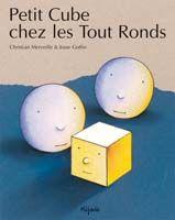 Petit Cube chez les Tout Ronds, histoire à écouter chez Nord sud