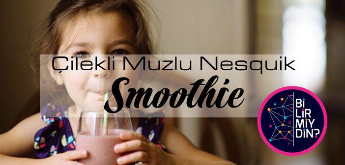 Çilekli & Muzlu Nesquik Smoothie