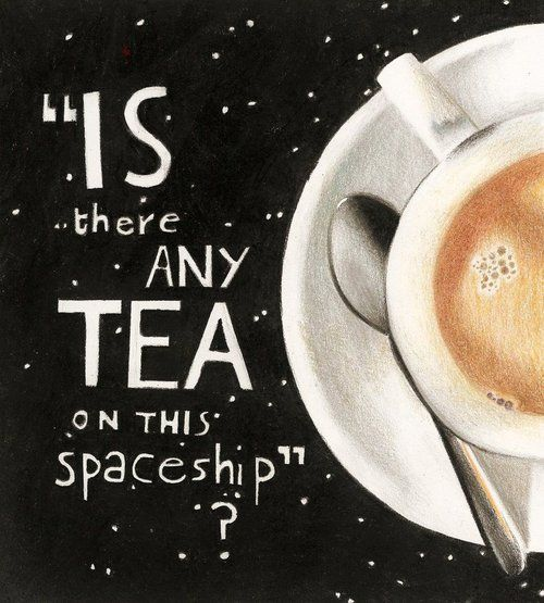 "Hitchhiker's Guide to the Galaxy Douglas Adams ""Is there any tea on this spaceship""?"