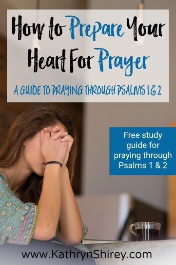 Want a more impactful prayer time? Take time to prepare your heart for prayer. Set your heart and mind for prayer. (Free guide for praying Psalms 1 & 2.)