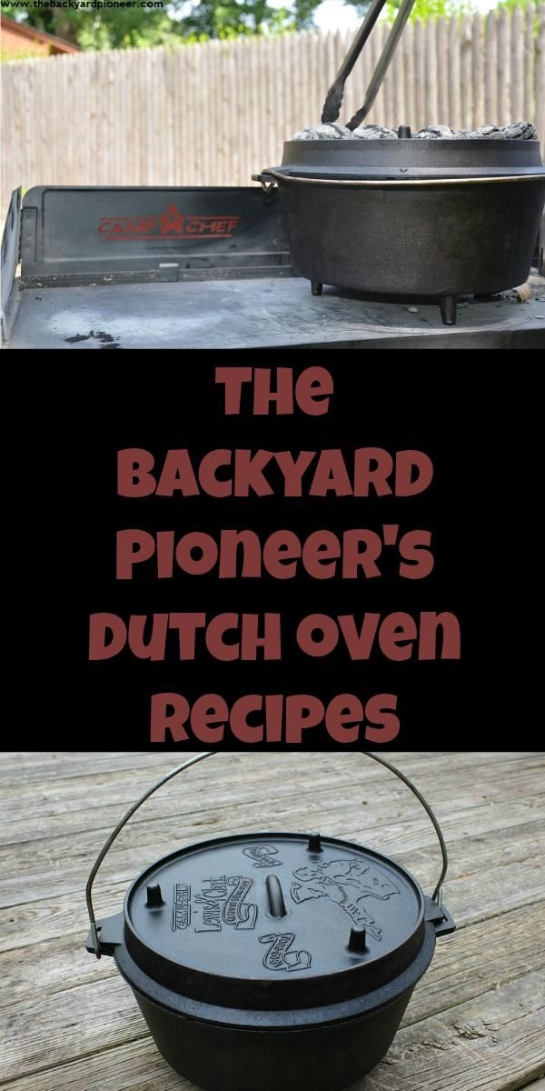 The Backyard Pioneer's Dutch Oven Recipes. A collection of original recipes and those from trusted sources.