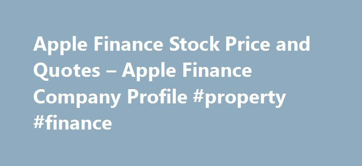 Apple Finance Stock Price and Quotes – Apple Finance Company Profile #property #finance http://finance.remmont.com/apple-finance-stock-price-and-quotes-apple-finance-company-profile-property-finance/  #apple finance # Stocks Fixes Book Closure for AGM Apple Finance Ltd has informed BSE that the Register of Members & Share Transfer Books of the Company will remain closed from September 20, 2016 to September 23, 2016 (both days inclusive) for the purpose of 30th Annual General Meeting (AGM) of…