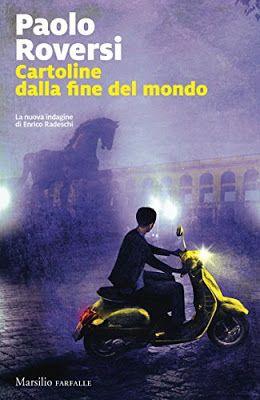 Sognando tra le Righe: CARTOLINE DALLA FINE DEL MONDO   Paolo Roversi   R... @Marsilio #recensione, #gialli, Paolo Roversi Cartoline dalla fine del mondo