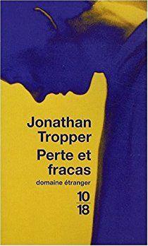 Perte et fracas / Jonathan Tropper Au cours des deux années qui suivent la mort de sa femme Hailey, Doug, aidé par sa soeur, par son beau-fils, ses parents et sa... sensuelle voisine, va tout faire pour s'en sortir. Comme tous les romans de Tropper, celui-ci se lit d'une traite, le sourire aux lèvres, quelques fois ponctué d'éclats de rire et une petite larme au coin de l'oeil car derrière la touche humoristique se cache un sujet grave :  comment survivre à la perte d'un être cher.