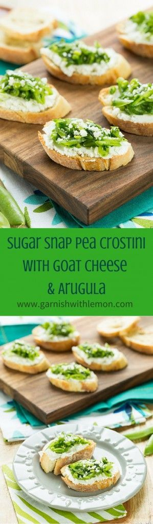 Sugar Snap Pea and Goat Cheese Crostini- Welcome all of spring's fresh ...