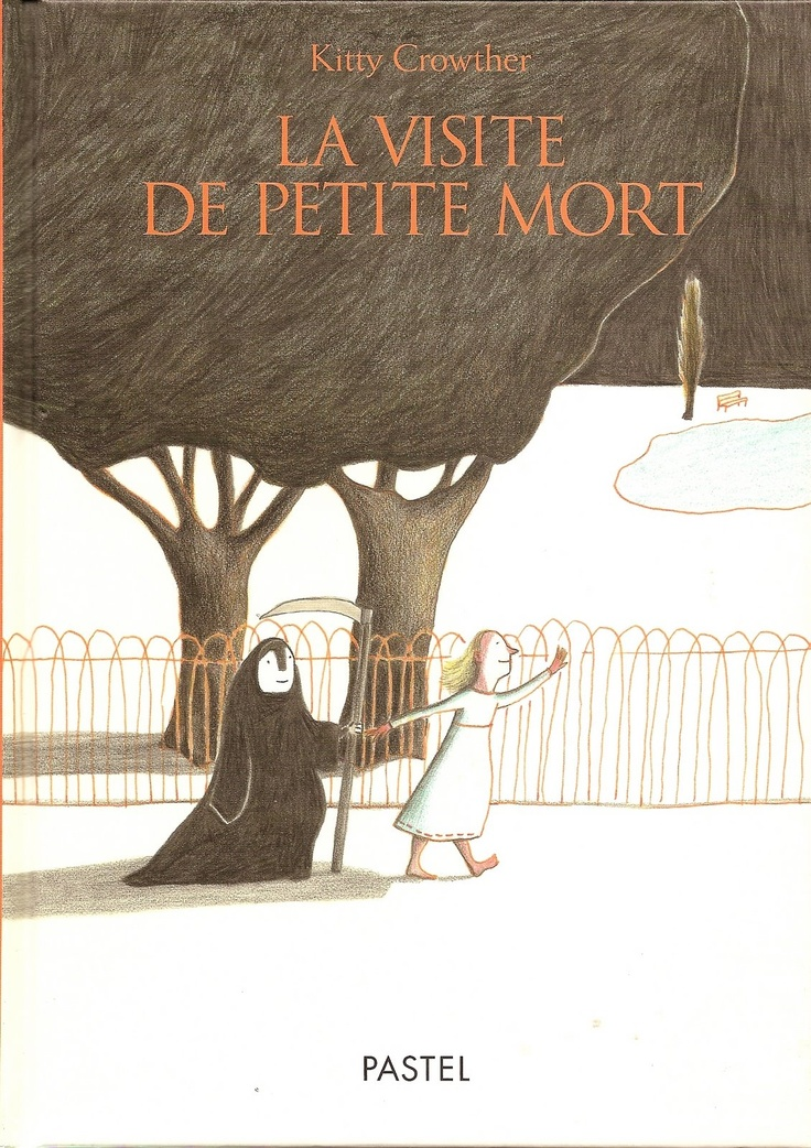 I read this book with my children and I love it as much as they do. The story is simple and the illustrations are lovely.     La visite de petite mort, by Kitty Crowther