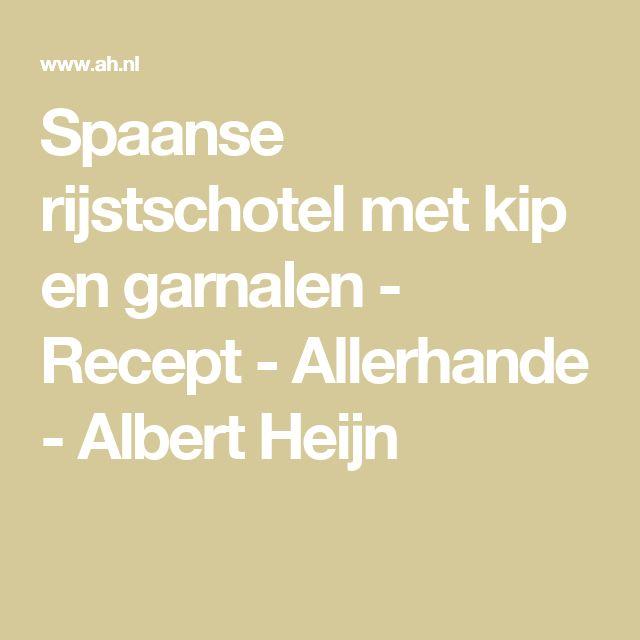 Spaanse rijstschotel met kip en garnalen - Recept - Allerhande - Albert Heijn