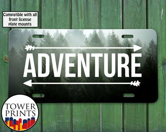 Adventure Quote Arrows White Trees Nature Explore Travel Tumblr Inspired For Front License Plate Car Tag One Size Fits All Vehicle Custom