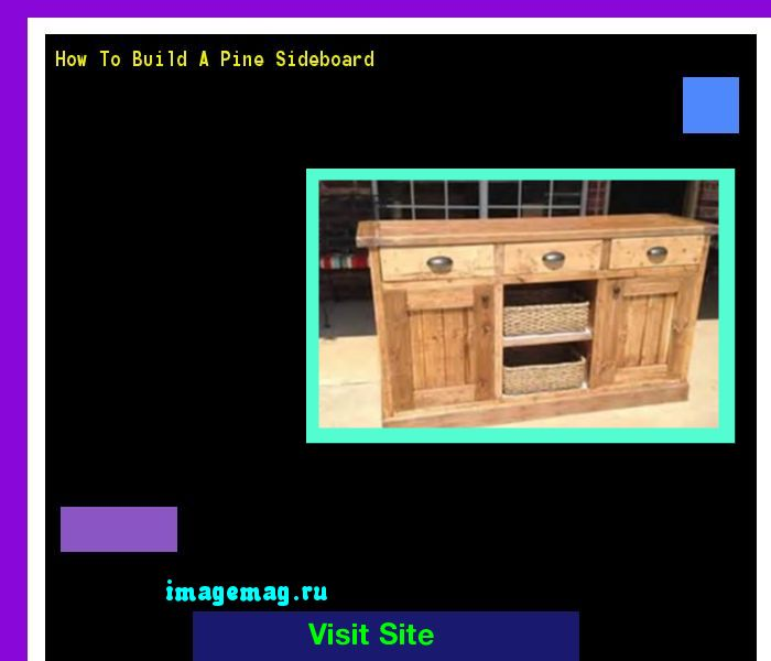 How To Build A Pine Sideboard 121145 - The Best Image Search