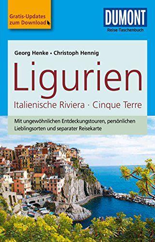 DuMont Reise-Taschenbuch Reiseführer Ligurien,Italienische Riviera,Cinque Terre (DuMont Reise-Taschenbuch E-Book)