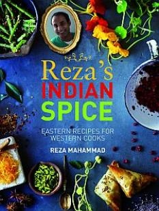 Reza Mahammad's passion and unstoppable enthusiasm for Indian flavours are irresistible. The charming, flamboyant TV chef and owner of the Star of India restaurant in Kensington, London (Hugh Grant's favourite restaurant), now brings his flair for evolving the tastes of India to a new book.