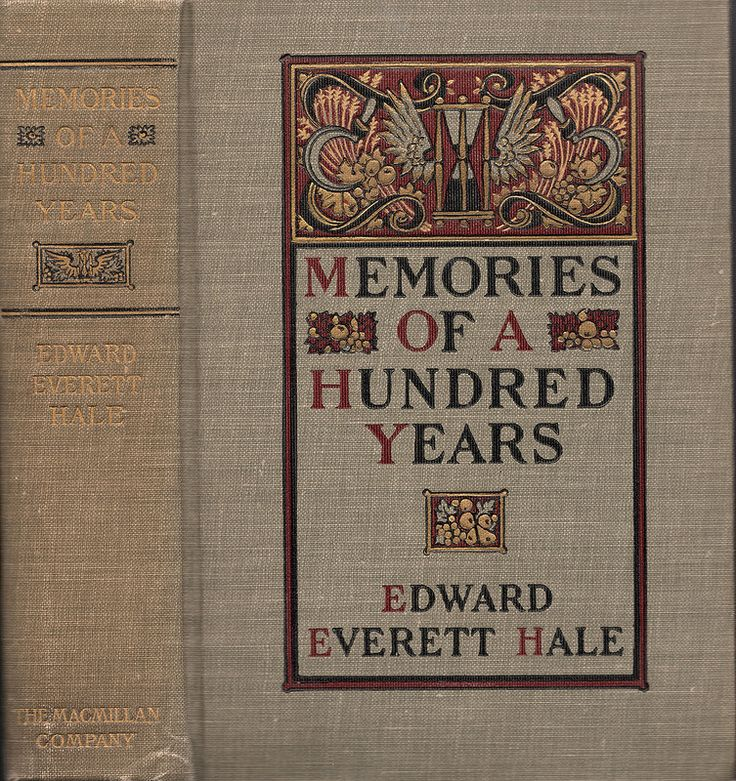 Hale, Edward Everett--Memories of a Hundred Years--NY, Macmillan, 1904 | by Sundance Collections
