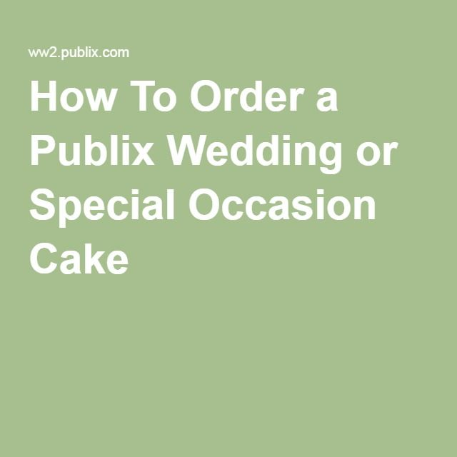 How To Order a Publix Wedding or Special Occasion Cake