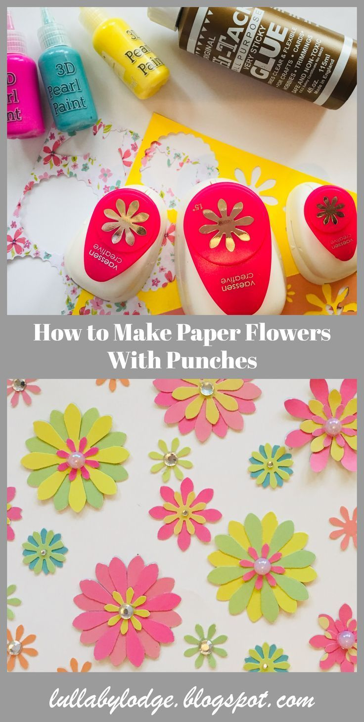 How To Make Paper Flower Embellishments With Punches Paper