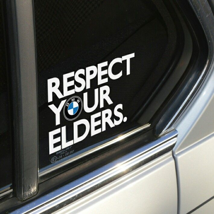 Bmw # Respect # Your # Elders :)