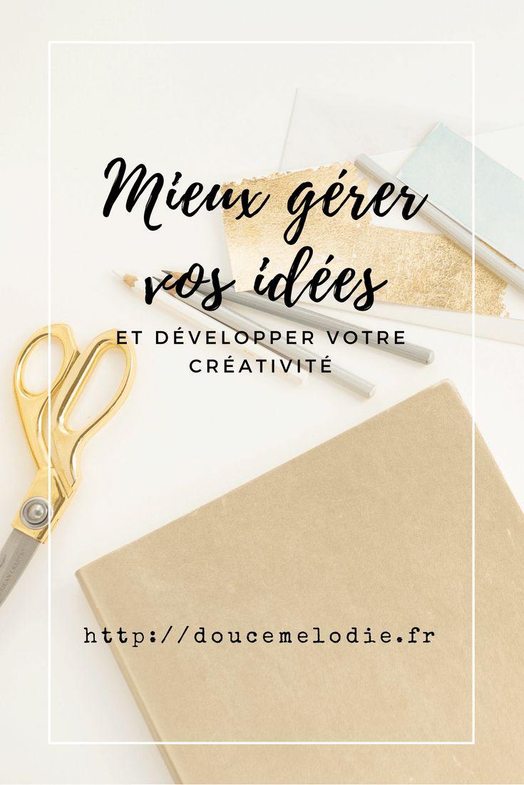 gerer ses idees et developper sa creativite http://doucemelodie.fr/optimiser-prises-de-notes-developper-creativite/ #creativity #creativite #idees #organisation