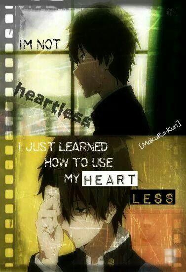 No es que no tenga corazón, sólo es que aprendí a usarlo menos.
