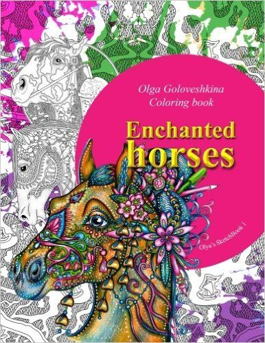 Enchanted Horses Olga Goloveshkina 9781539911753 Amazon Books