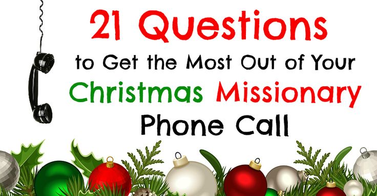 Are you excited to talk to your missionary on Christmas!?? Well, you should be. So what are you going to say on your missionary phone call? What will you ask your missionary? How can you spend your...