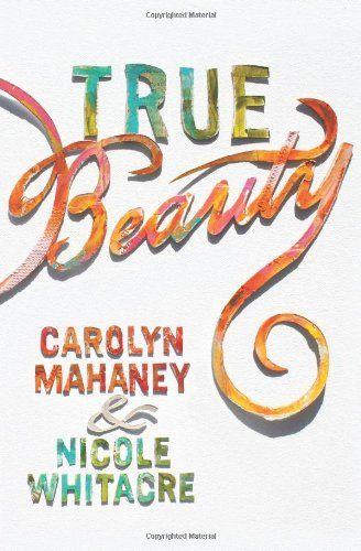 True Beauty: Carolyn Mahaney, Nicole Mahaney Whitacre: 9781433540349: Amazon.com: Books