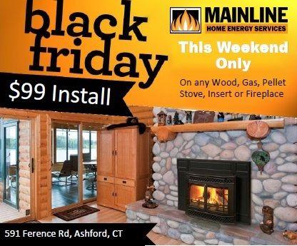 #black #friday #stove #fireplace #insert #gas #pellet #wood #heat #sale #winter #warmth #mainline #energy #ashford #ct #ma #conn #mass #connecticut #massachusetts #efficient