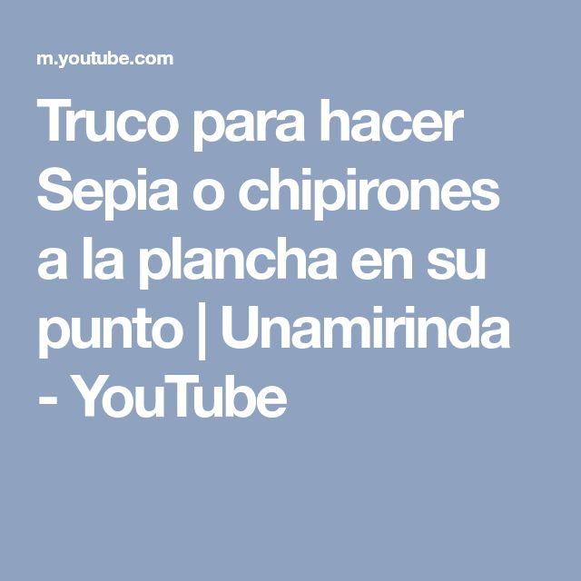 Truco para hacer Sepia o chipirones a la plancha en su punto | Unamirinda - YouTube