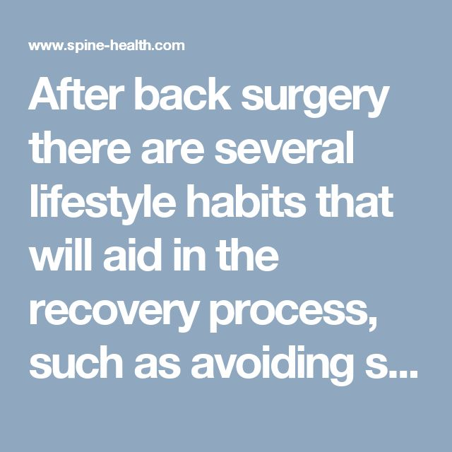 After back surgery there are several lifestyle habits that will aid in the recovery process, such as avoiding smoking, getting enough continuous sleep, and eating nutritious food.