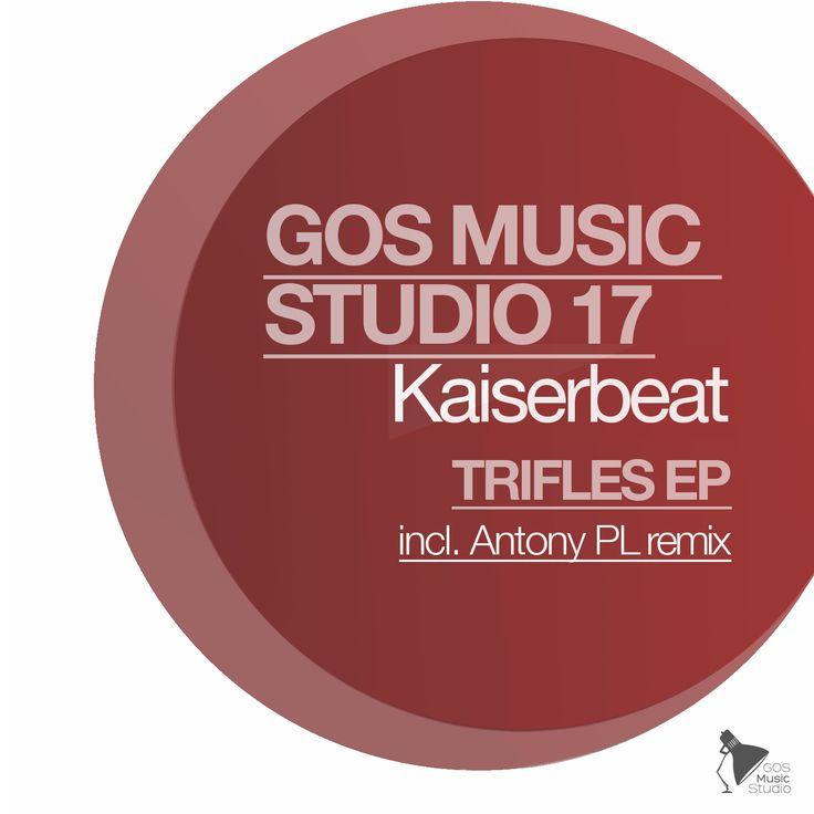 GMS17 - Kaiserbeat - Trifles EP