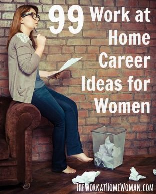 99 Work At Home Career Ideas For Women